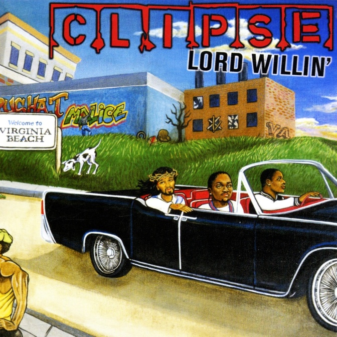 Clipse « Lord Willin' » @@@@½
