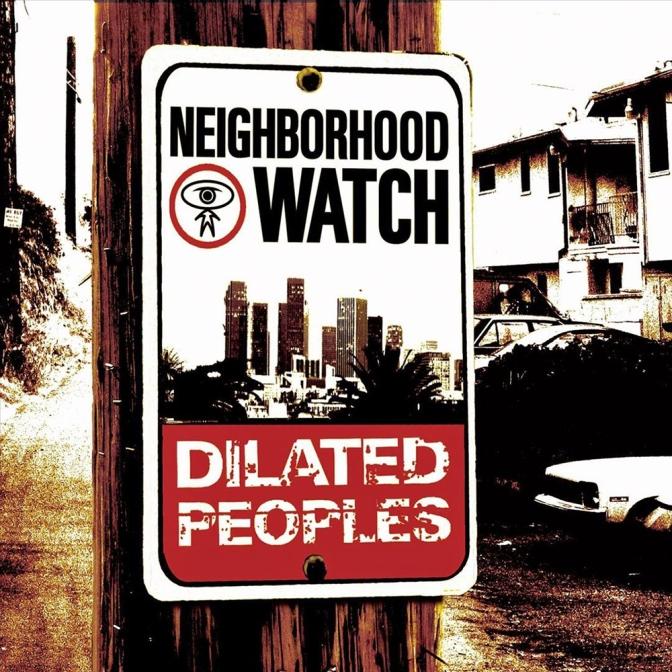 Dilated Peoples «Neighborhood Watch» @@@@