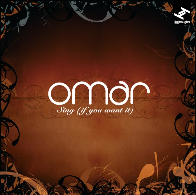 Omar « Sing (if you want it) » @@@@