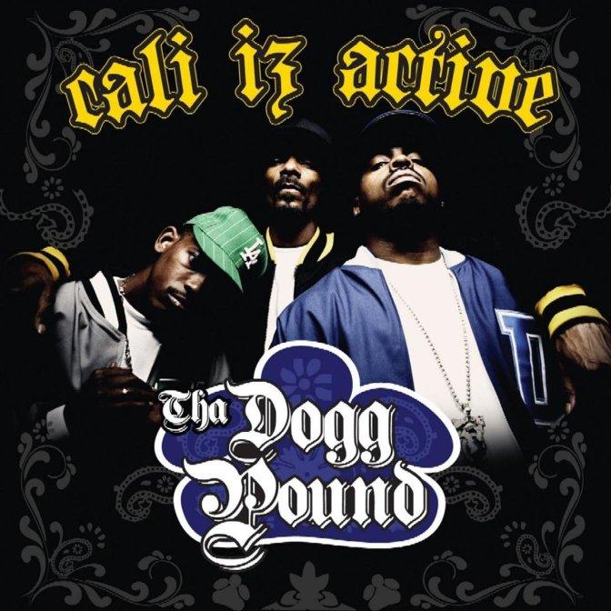 Tha Dogg Pound «Cali iz active» @@@½