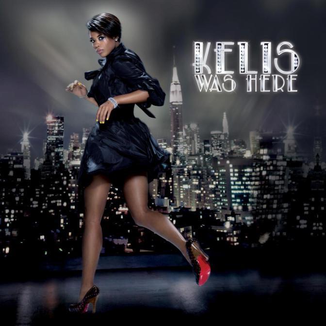 «Kelis was here» @@@@