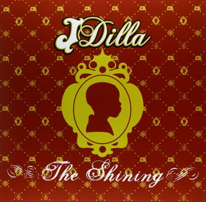 J Dilla « The Shining » @@@@½