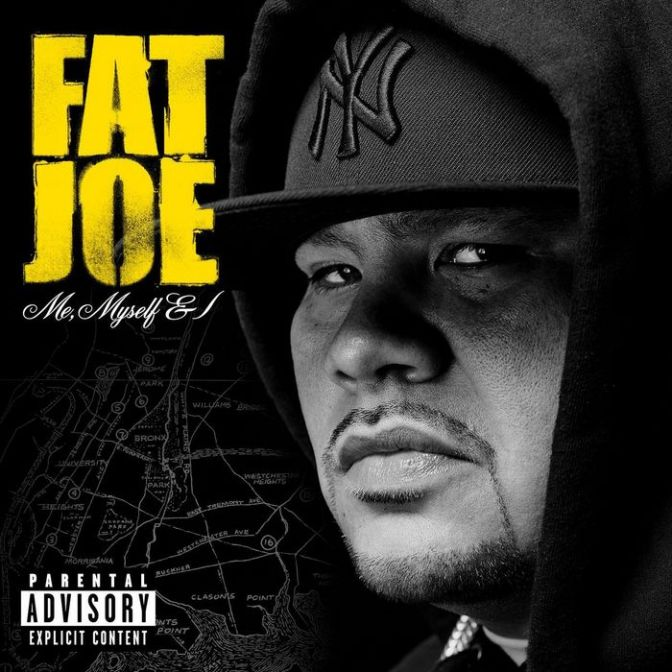 Fat Joe « Me, Myself & I » @@@