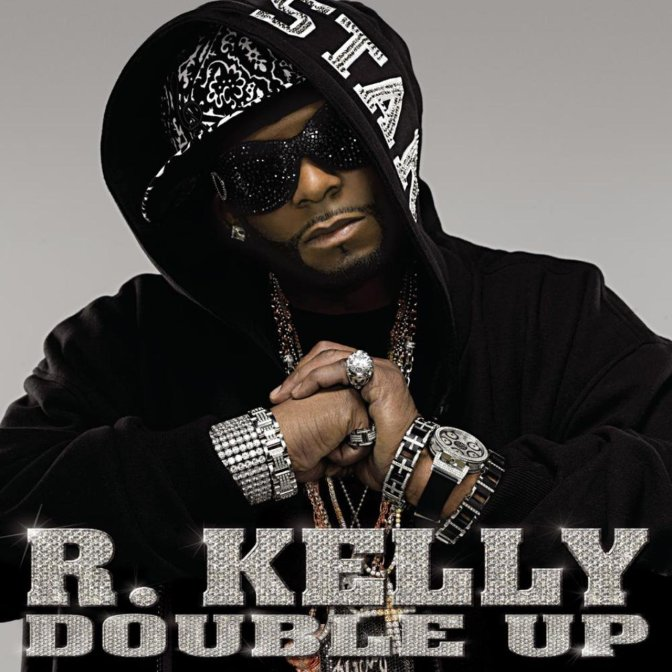 R Kelly « Double Up » @@1/2