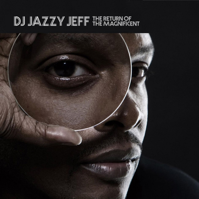 DJ Jazzy Jeff «The Return of the Magnificient» @@@@