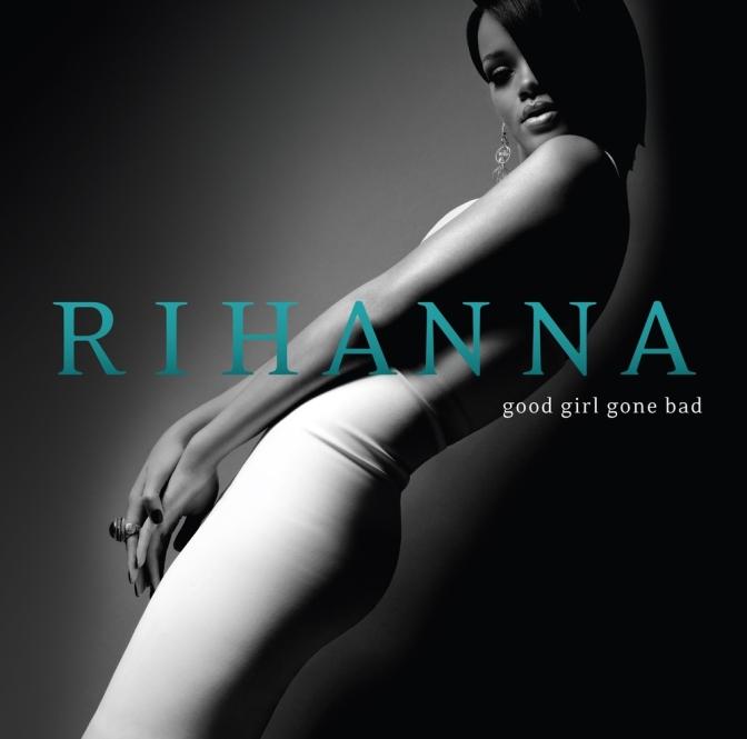 Rihanna «Good Girl Gone Bad» @@@1/2