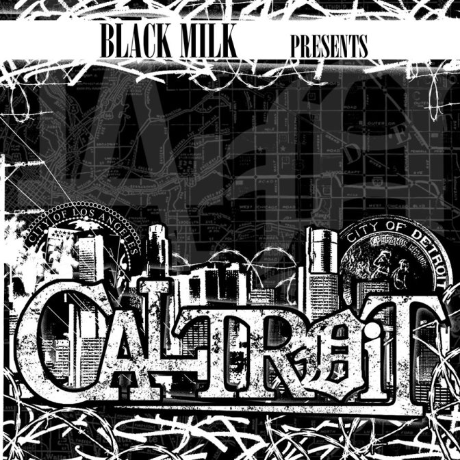 Black Milk & Bishop Lamont presents « Caltroit » @@@@