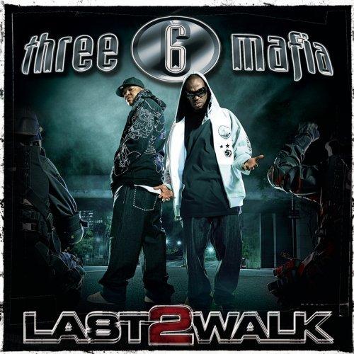 Three 6 Mafia «Last 2 Walk» @@@@