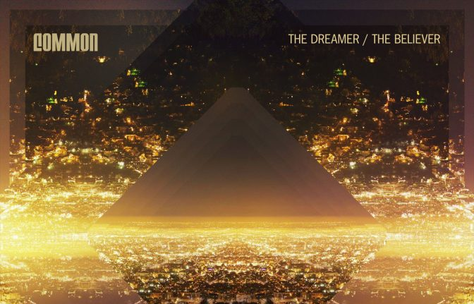 Common « The Dreamer / The Believer » @@@@½