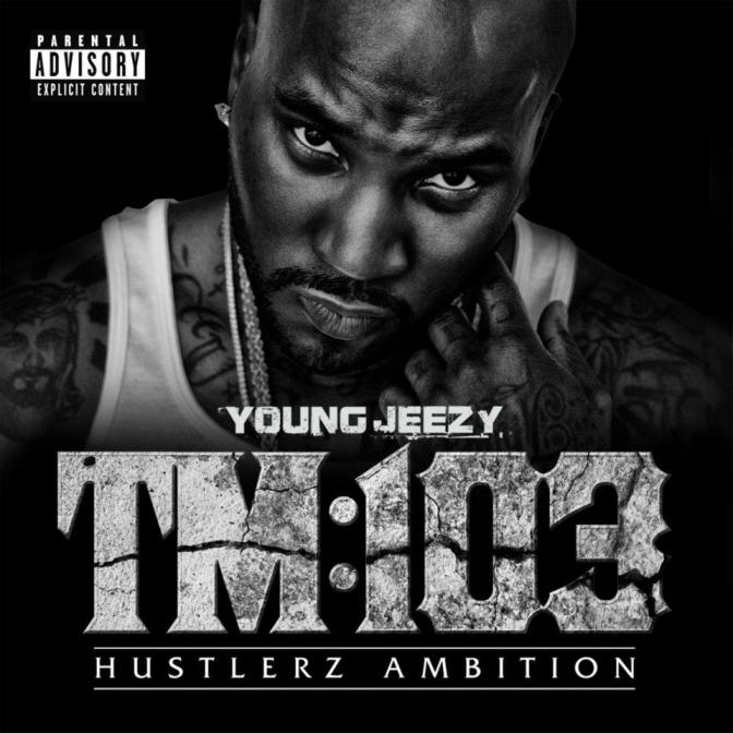 Young Jeezy « TM:103 Hustlerz Ambition » [Deluxe edition] @@@