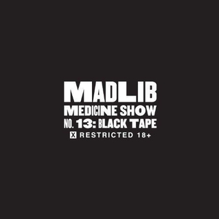 Madlib – Medicine Show #13 «Black Tape» @@@@
