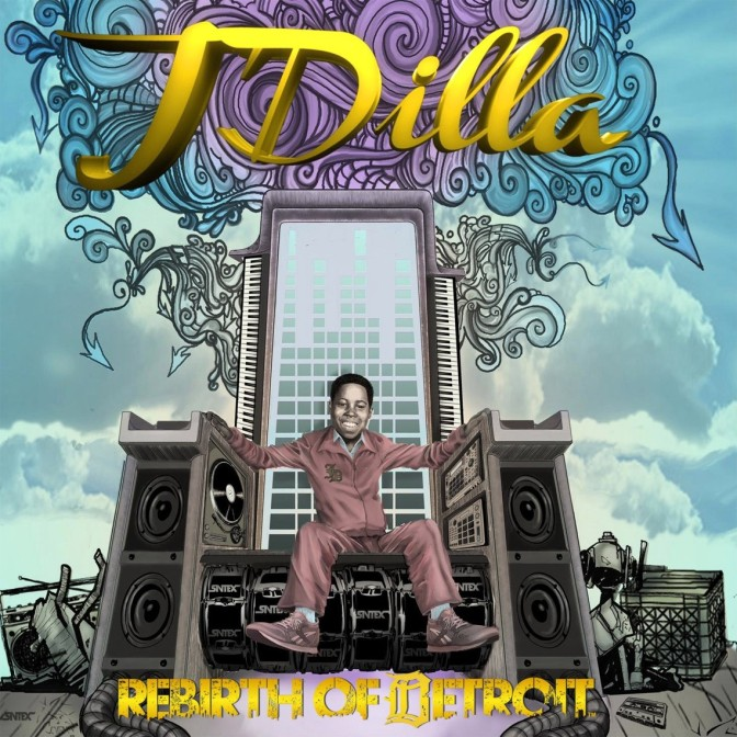 J Dilla « Rebirth of Detroit » @@@½