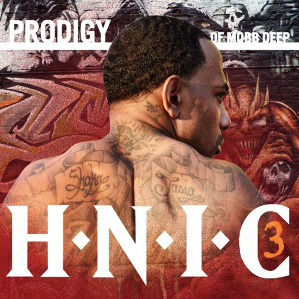 Prodigy of Mobb Deep « HNIC 3 » @@@