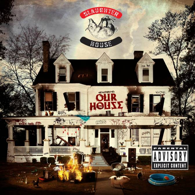 Slaughterhouse « welcome to: Our House » @@@