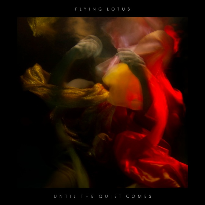 Flying Lotus « Until The Quiet Comes » @@@@½