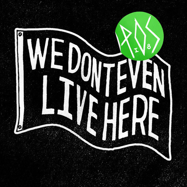 P.O.S « We Don't Even Live Here » @@@@½
