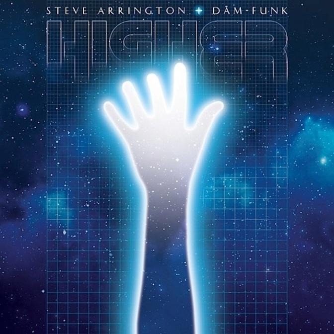 Steve Arrington + Dam-Funk «Higher» @@@@
