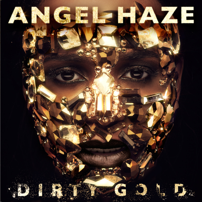Angel Haze « Dirty Gold » @@@