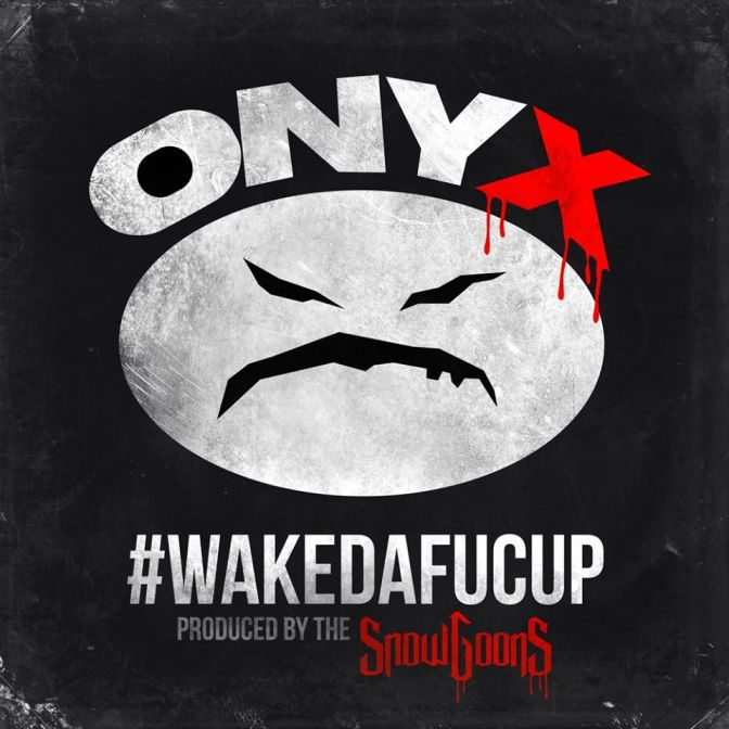 Onyx « #wakedafucup » (produced by the Snowgoons) @@@½