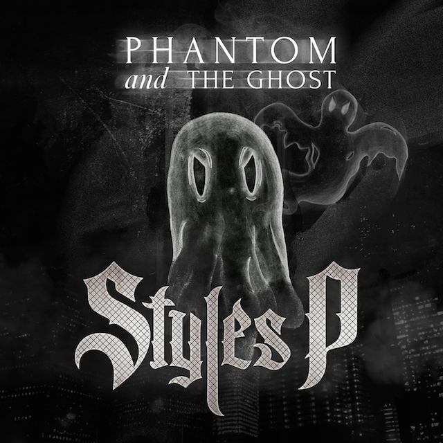 Styles P « Phantom and The Ghost » @@½
