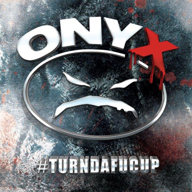 Onyx «#turndafucup» @@