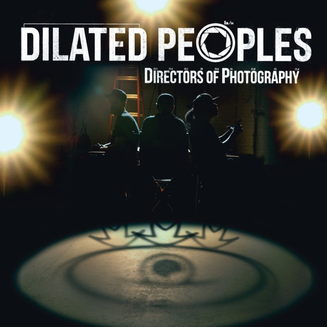 Dilated Peoples « Directors of Photography » [deluxe edition] @@@@