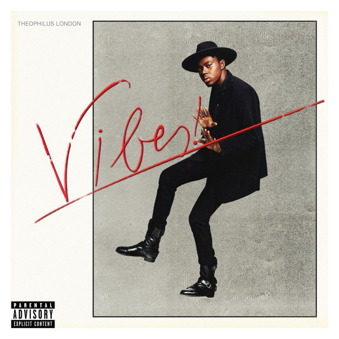 Theophilus London « Vibes » @@@@
