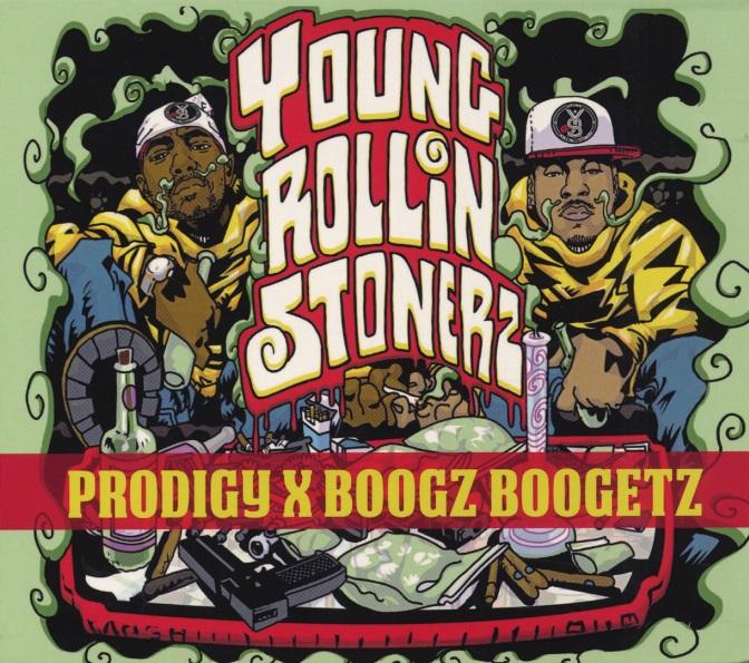 Prodigy x Boogz Boogetz «Young Rollin Stonerz» @@@½