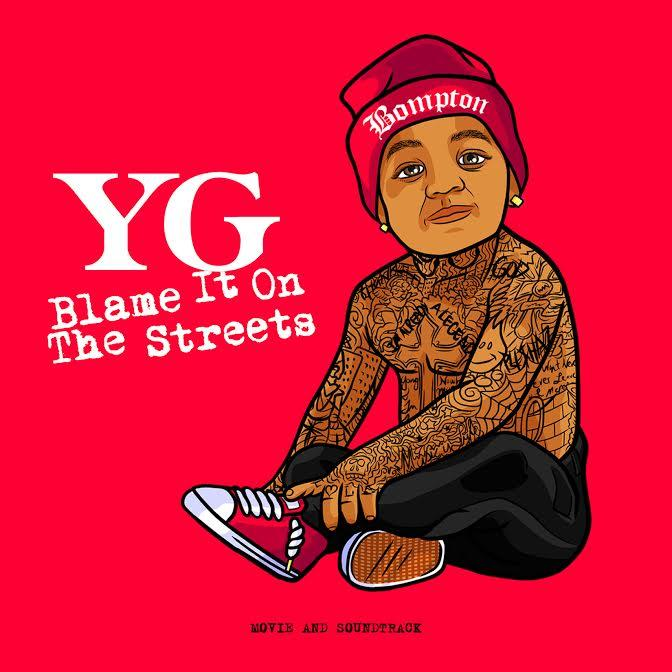 YG « Blame it on the streets » [soundtrack] @@½