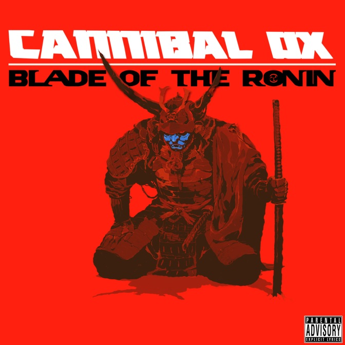 Cannibal Ox « Blade of the Ronin » @@@@