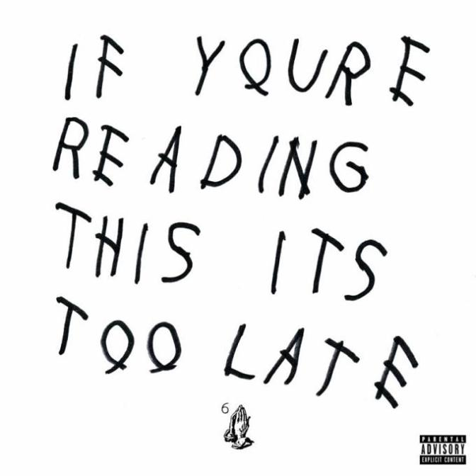 Drake «If You're Reading This It's Too Late» @@@½
