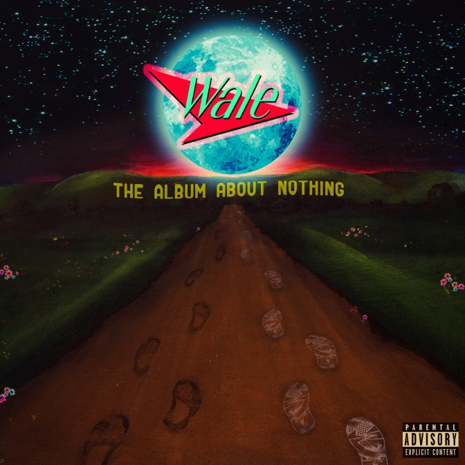 Wale « The Album About Nothing » @@