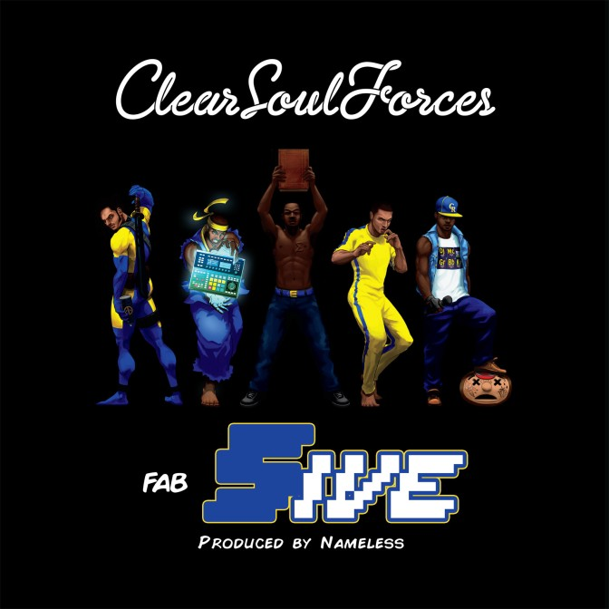 Clear Soul Forces « Fab 5ive » (produced by Nameless) @@@@