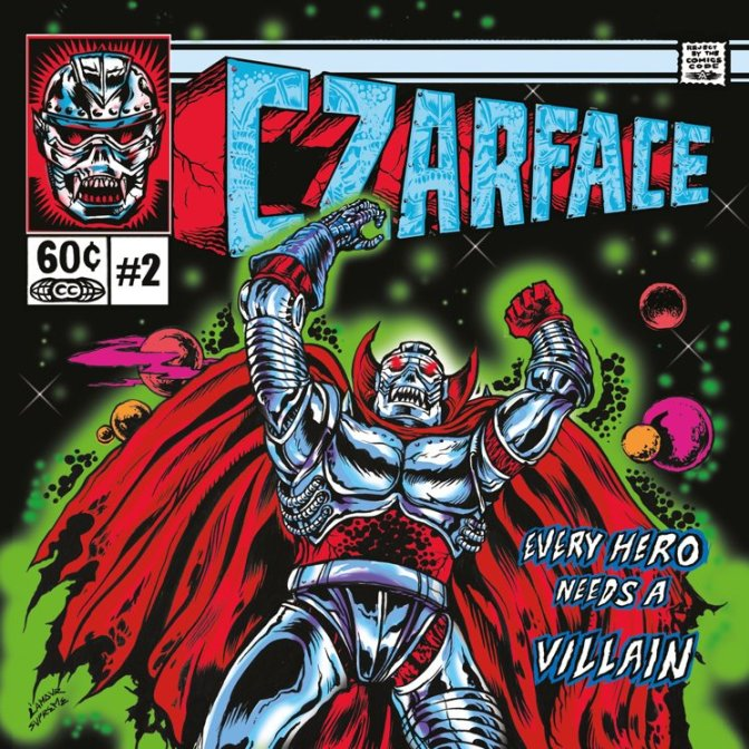 Czarface « Every Hero Needs a Villain » @@@½