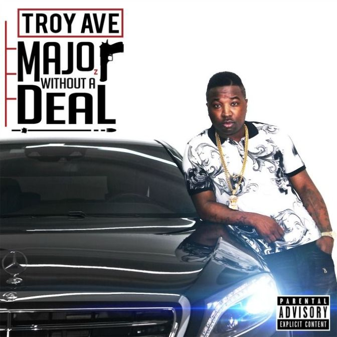 Troy Ave « Major Without a Deal » @½