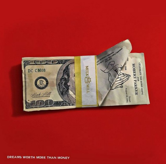 Meek Mill « Dreams Worth More Than Money » @@
