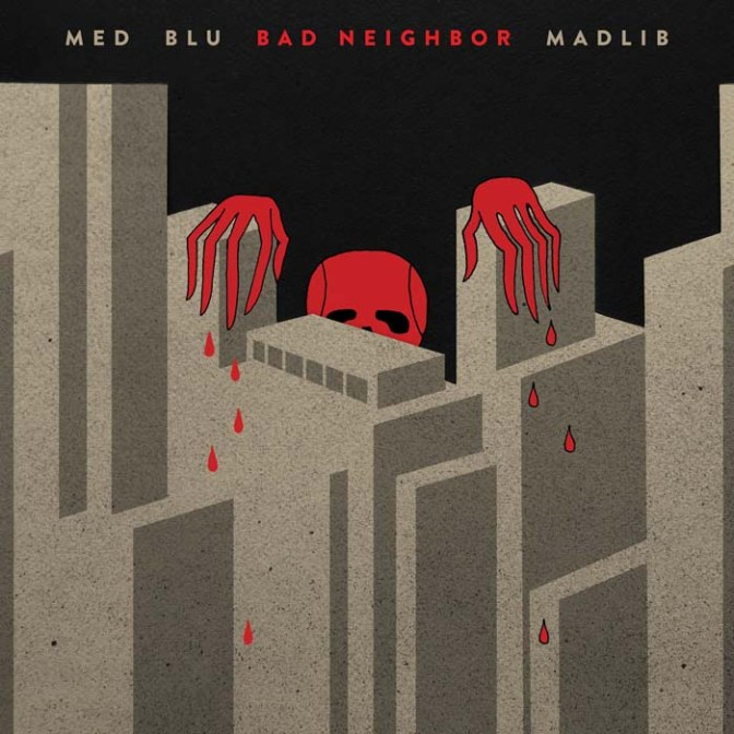 MED Blu Madlib « Bad Neighbor » @@@½