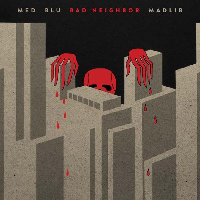 MED Blu Madlib «Bad Neighbor» @@@½