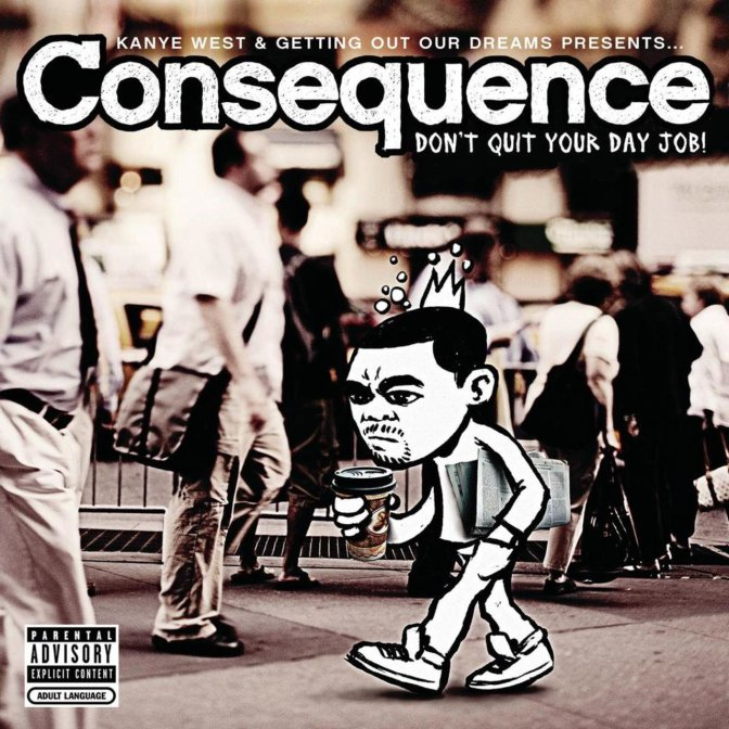 Consequence « Don't Quit Your Day Job » @@@@