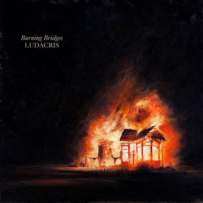 Ludacris «Burning Bridges» [EP] @@@@