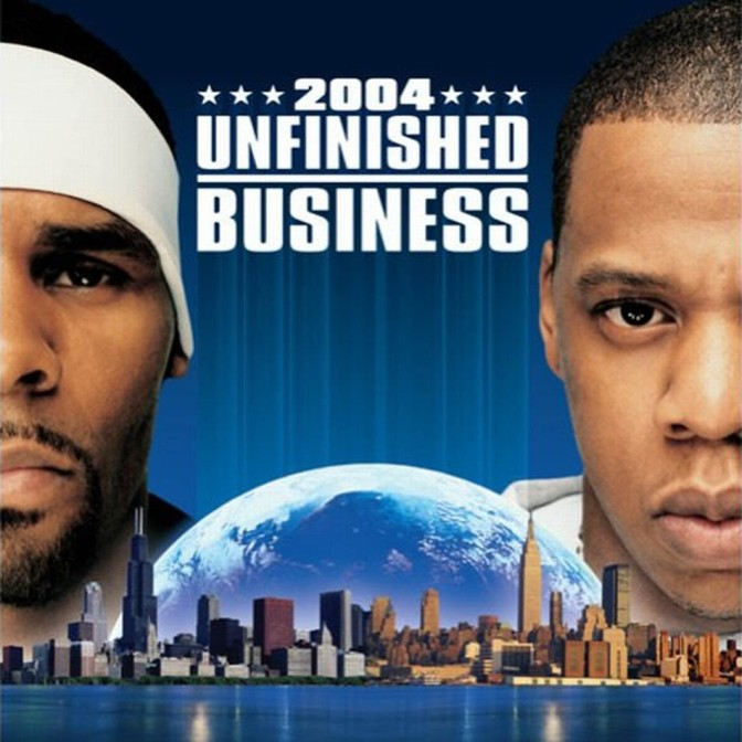 R Kelly & Jay-Z « 2004: Unfinished Business » @@@