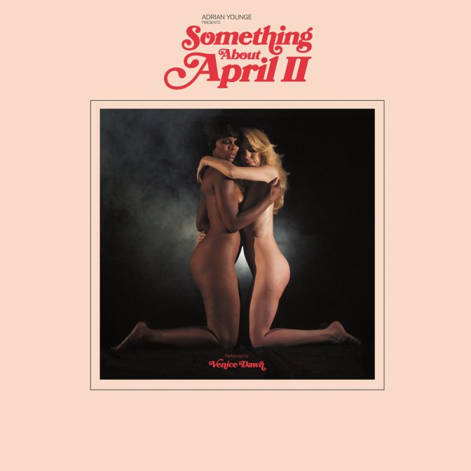 Adrian Younge presents « Something About April II » @@@@
