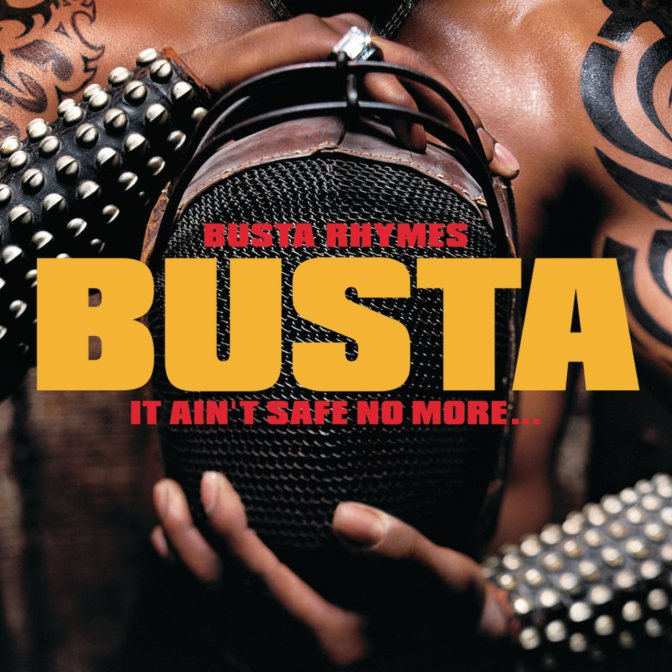 Busta Rhymes « It Ain't Safe No More » @@@@