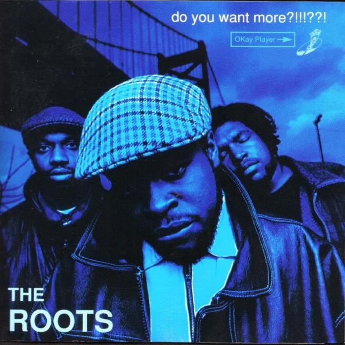 The Roots « Do you want more ?!!!??! » @@@@@