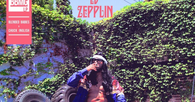EV Zepplin (Blended Babies x Chuck Inglish) @@@½