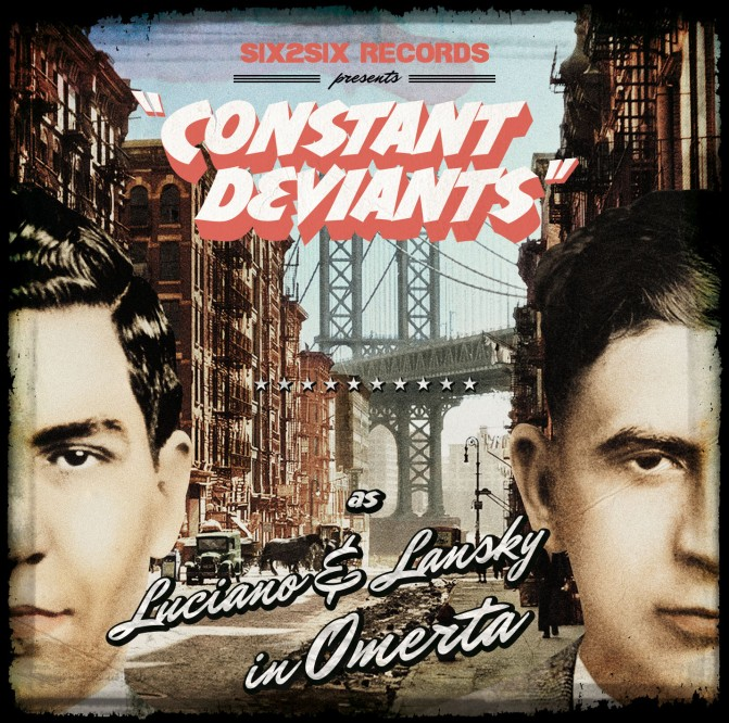 Constant Deviants as « Luciano & Lanski in Omerta » @@@@