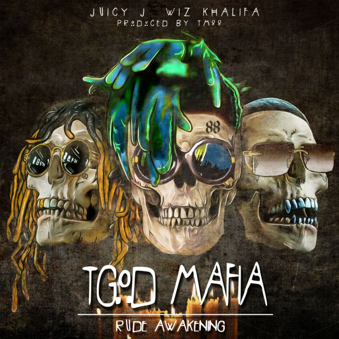 Juicy J, Wiz Khalifa & TM88 « T.G.O.D. Mafia : Rude Awakening » @@@