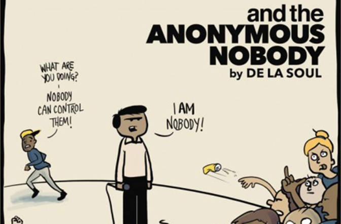 « and the ANONYMOUS NOBODY » by De La Soul @@@@