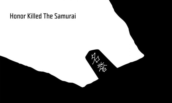 Ka « Honor Killed the Samurai » @@@@