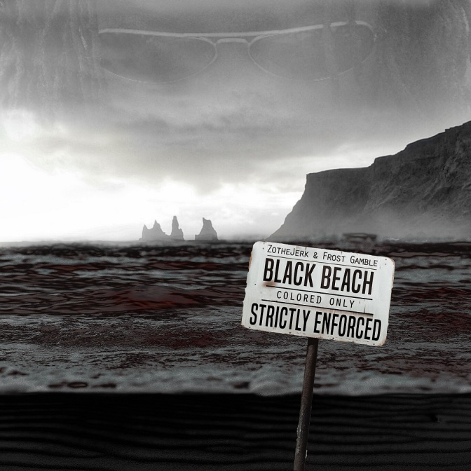 ZoTheJerk & Frost Gamble « Black Beach » @@@½